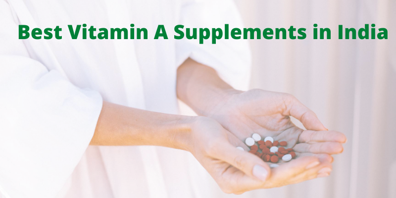 Best Vitamin A Supplements in India