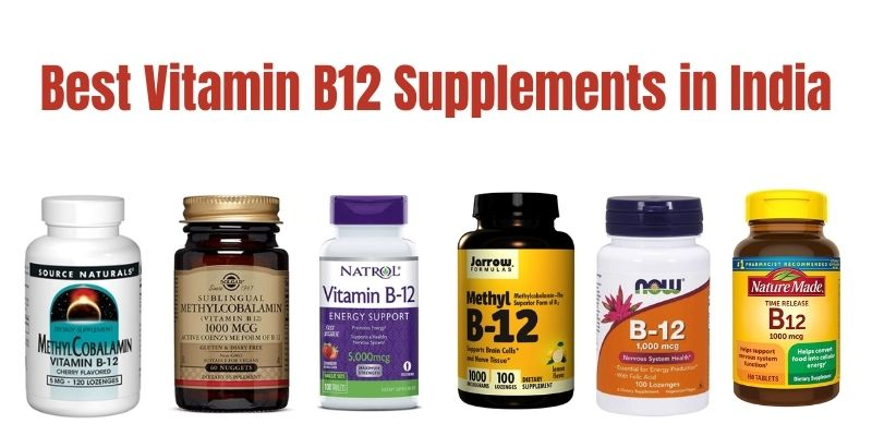Best B12 Supplements in India 2021 (Review & Comparison)